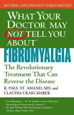 What Your Doctor May Not Tell You About Fibromyalgia: The Revolutionary Treatment That Can Reverse the Disease (Paperback)