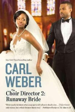 The Choir Director 2: Runaway Bride (Paperback)
