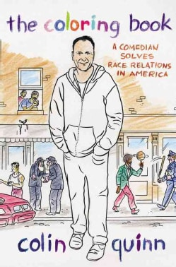 The Coloring Book: A Comedian Solves Race Relations in America (Hardcover)