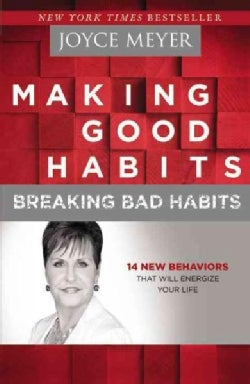 Making Good Habits, Breaking Bad Habits: 14 New Behaviors That Will Energize Your Life (Paperback)