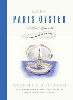 Meet Paris Oyster: A Love Affair With the Perfect Food (Hardcover)