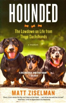 Hounded: The Lowdown on Life from Three Dachshunds (Paperback)