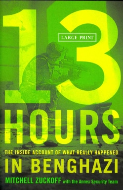 13 Hours: The Inside Account of What Really Happened in Benghazi (Hardcover)