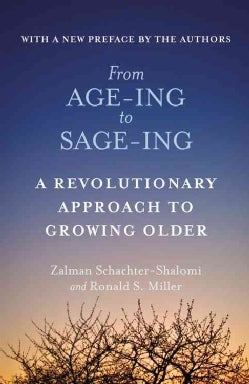 From Age-ing to Sage-ing: A Revolutionary Approach to Growing Older (Paperback)