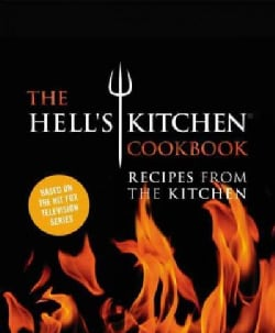 The Hell's Kitchen Cookbook: Recipes from the Kitchen (Hardcover)