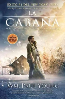 La Cabana / The Cabin: Donde la tragedia se encuentra con la eternidad / Where Tragedy Meets Eternity (Paperback)