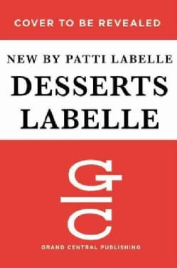 Desserts Labelle: Soulful Sweets to Sing About (Hardcover)