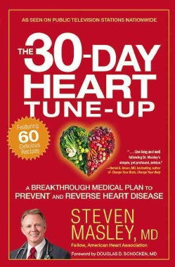 The 30-day Heart Tune-up: A Breakthrough Medical Plan to Prevent and Reverse Heart Disease (Paperback)