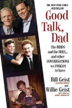 Good Talk, Dad: The Birds and the Bees...and Other Conversations We Forgot to Have (Paperback)