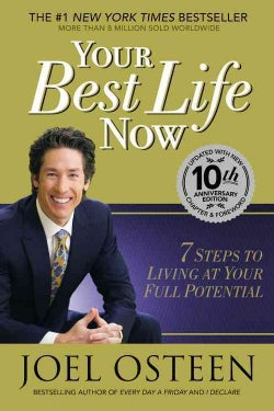Your Best Life Now: 7 Steps to Living at Your Full Potential, With New Chapter & Forward (Hardcover)