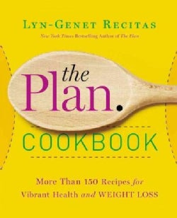 The Plan Cookbook: More Than 150 Recipes for Vibrant Health and Weight Loss (Paperback)