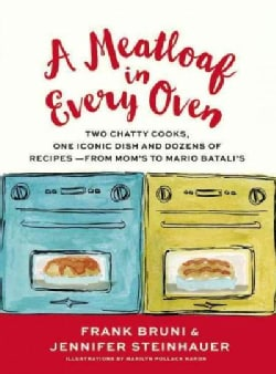 A Meatloaf in Every Oven: Two Chatty Cooks, One Iconic Dish and Dozens of Recipes - From Mom's to Mario Batali's (Hardcover)
