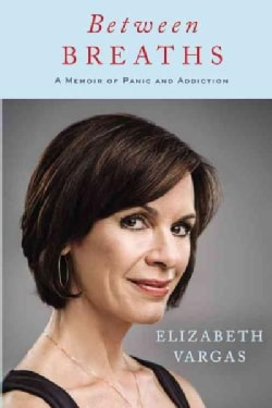 Between Breaths: A Memoir of Panic and Addiction (Hardcover)