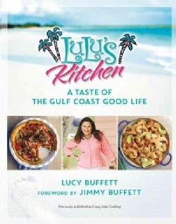 Lulu's Kitchen: A Taste of the Gulf Coast Good Life (Paperback)