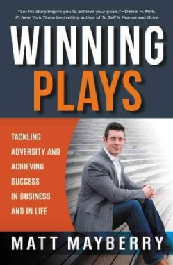 Winning Plays: Tackling Adversity and Achieving Success in Business and in Life (Paperback)
