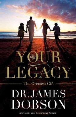 Your Legacy: The Greatest Gift (Paperback)