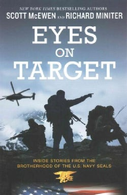 Eyes on Target: Inside Stories from the Brotherhood of the U.S. Navy Seals (Paperback)