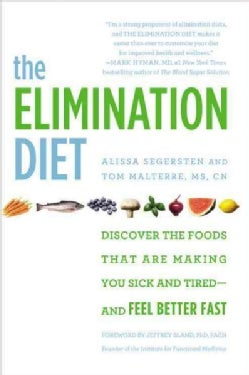 The Elimination Diet: Discover the Foods That Are Making You Sick and Tired - and Feel Better Fast (Paperback)