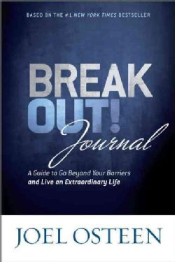 Break Out! Journal: A Guide to Go Beyond Your Barriers and Live an Extraordinary Life (Hardcover)