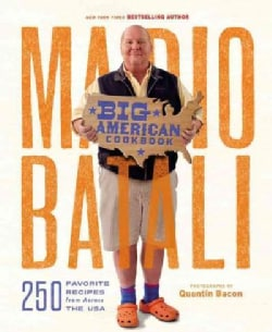 Mario Batali Big American Cookbook: 250 Favorite Recipes from Across the USA (Hardcover)