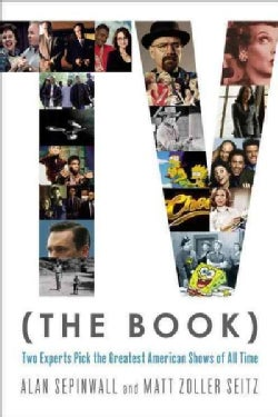 TV the Book: Two Experts Pick the Greatest American Shows of All Time (Paperback)