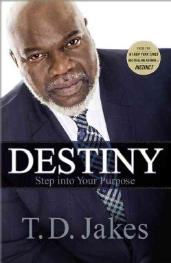 Destiny: Step into Your Purpose (Hardcover)