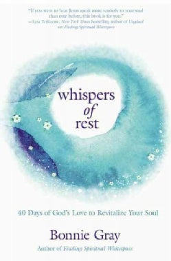 Whispers of Rest: 40 Days of God's Love to Revitalize Your Soul (Paperback)