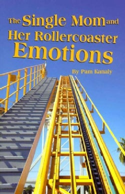 The Single Mom and Her Rollercoaster Emotions (Paperback)