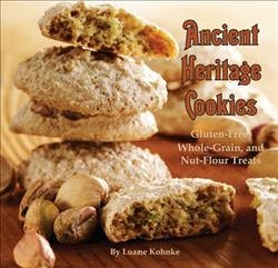 Ancient Heritage Cookies: Gluten-Free, Whole-Grain, and Nut-Flour Treats (Hardcover)