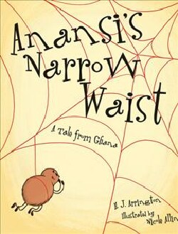 Anansi's Narrow Waist: A Tale from Ghana (Hardcover)