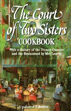 The Court of Two Sisters Cookbook: With a History of the French Quarter and the Restaurant by Mel Leavitt (Hardcover)