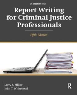 Report Writing for Criminal Justice Professionals (Paperback)