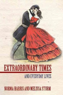 Extraordinary Times: And Everyday Lives (Hardcover)