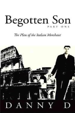 Begotten Son: The Plan of the Italian Merchant (Paperback)