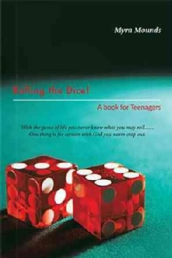 Rolling the Dice!: A Book for Teenagers (Paperback)
