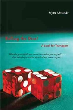 Rolling the Dice!: A Book for Teenagers (Hardcover)