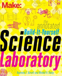 Make: The Annotated Build-it-Yourself Science Laboratory (Paperback)