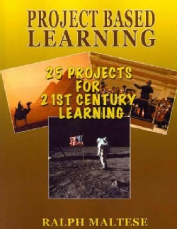 Project Based Learning: 25 Projects for 21st Century Learning (Paperback)
