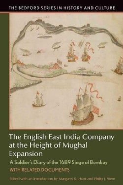The English East India Company at the Height of Mughal Expansion: A Soldier's Diary of the 1689 Siege of Bombay, ... (Paperback)