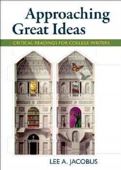 Approaching Great Ideas: Critical Readings for College Writers (Paperback)