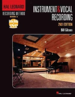 The Hal Leonard Recording Method: Instrument & Vocal Recording- Book 2