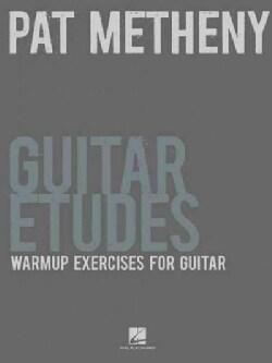 Pat Metheny Guitar Etudes: Warmup Exercises for Guitar (Paperback)