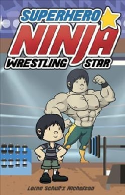 Superhero Ninja Wrestling Star (Hardcover)