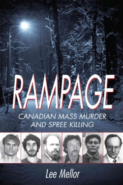 Rampage: Canadian Mass Murder and Spree Killing (Paperback)