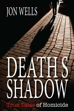 Death's Shadow: True Tales of Homicide (Paperback)