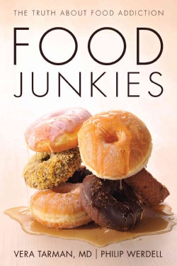 Food Junkies: The Truth About Food Addiction (Paperback)