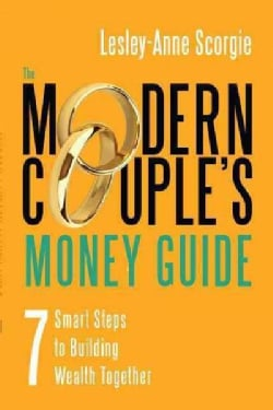 The Modern Couple's Money Guide: 7 Smart Steps to Building Wealth Together (Paperback)