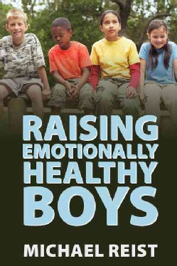 Raising Emotionally Healthy Boys (Paperback)