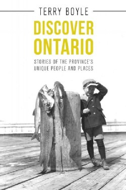 Discover Ontario: Stories of the Province's Unique People and Places (Paperback)