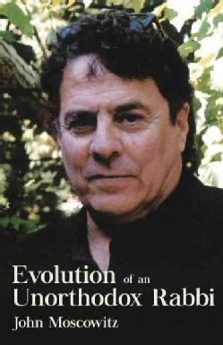 Evolution of an Unorthodox Rabbi (Paperback)